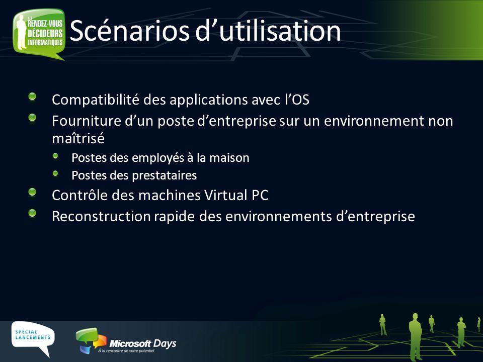 Scénarios d'utilisation Compatibilité des applications avec l'OS Fourniture d'un poste d'entreprise sur un environnement non maîtrisé Postes des emplo