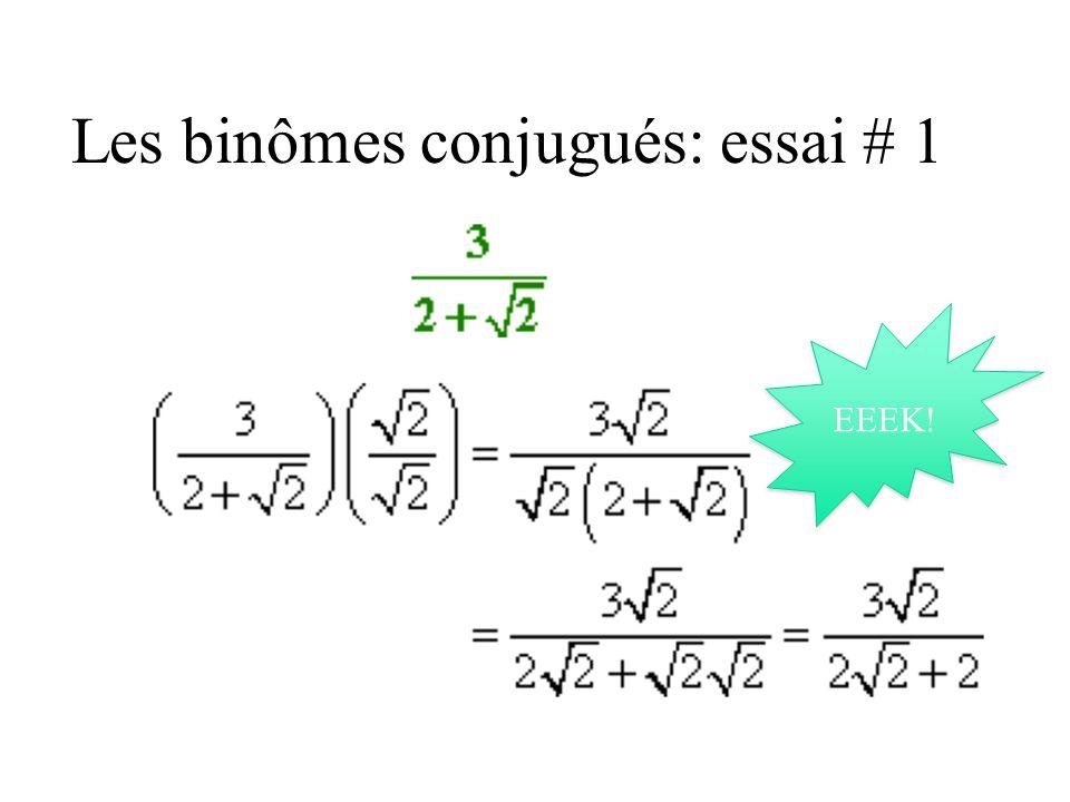 Les binômes conjugués: essai # 1 EEEK!
