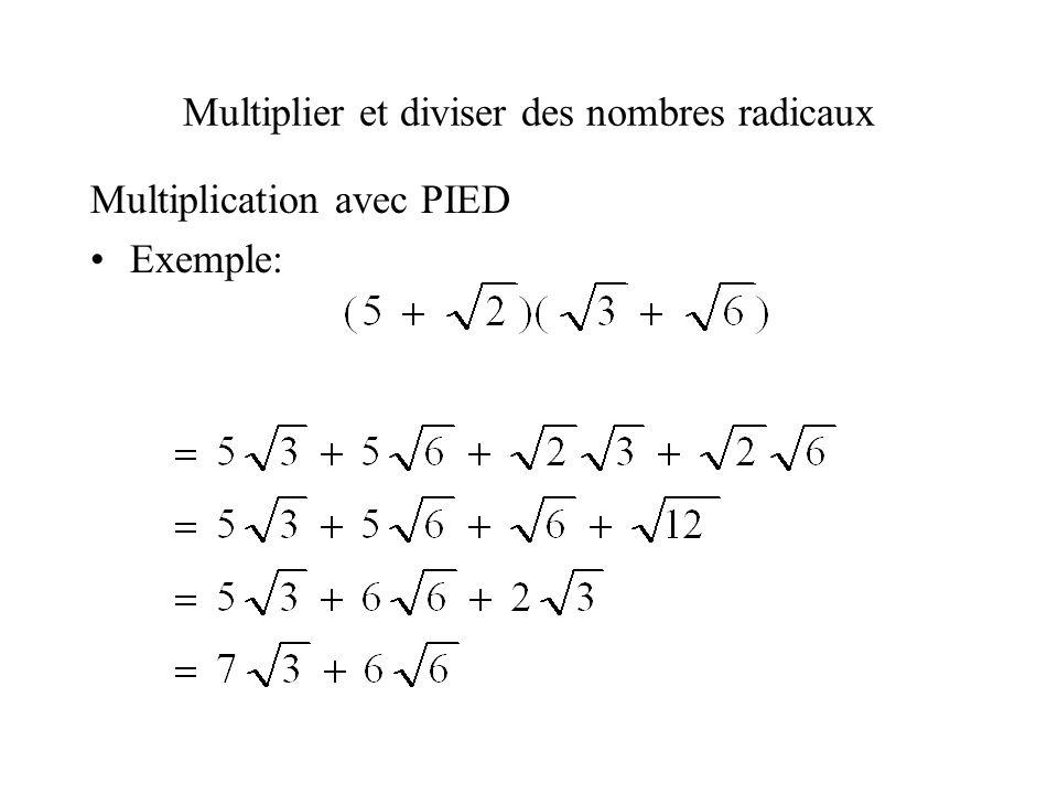Multiplier et diviser des nombres radicaux Multiplication avec PIED •Exemple: