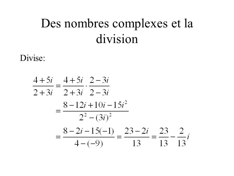 Des nombres complexes et la division Divise: