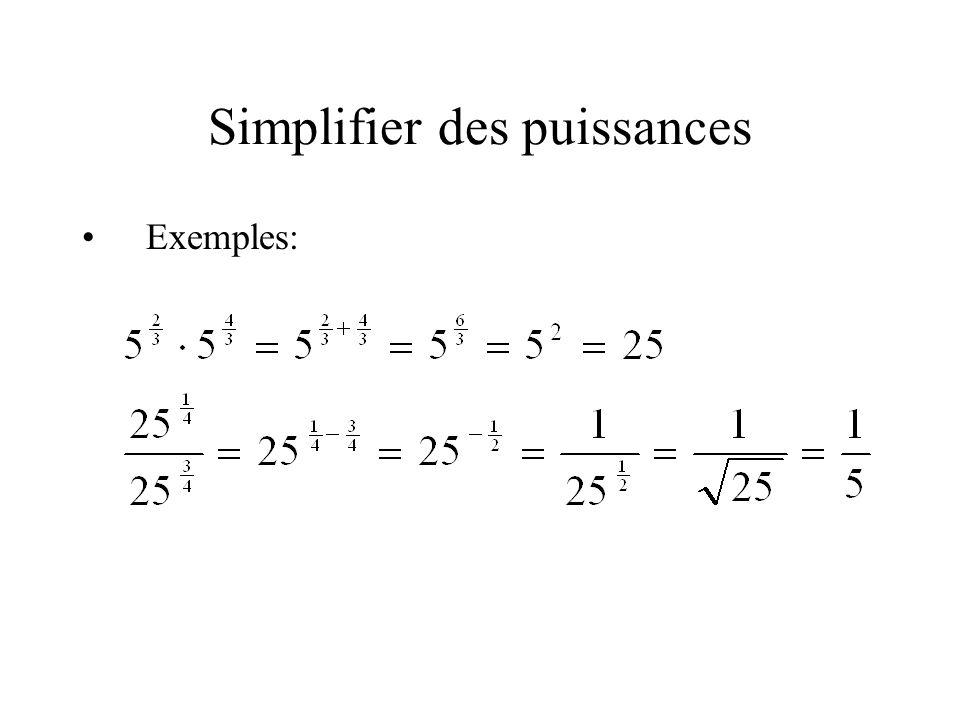 Simplifier des puissances •Exemples: