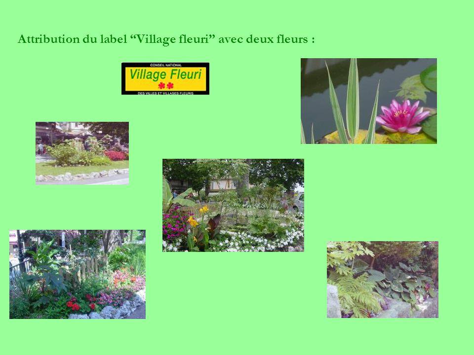 """Attribution du label """"Village fleuri"""" avec deux fleurs :"""