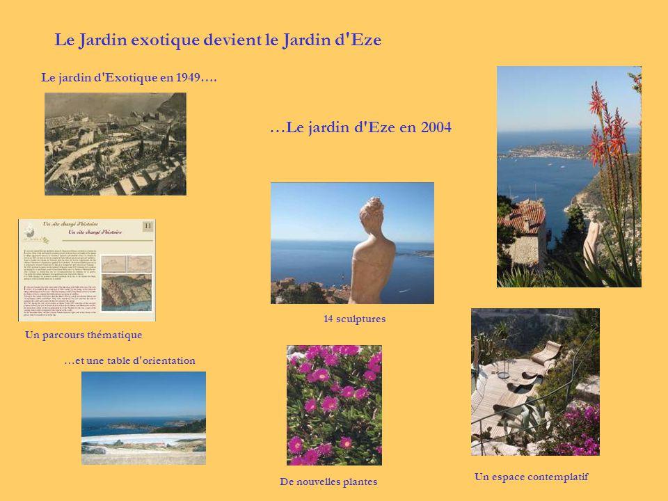 Le Jardin exotique devient le Jardin d'Eze Le jardin d'Exotique en 1949…. …Le jardin d'Eze en 2004 Un parcours thématique… Un espace contemplatif 14 s
