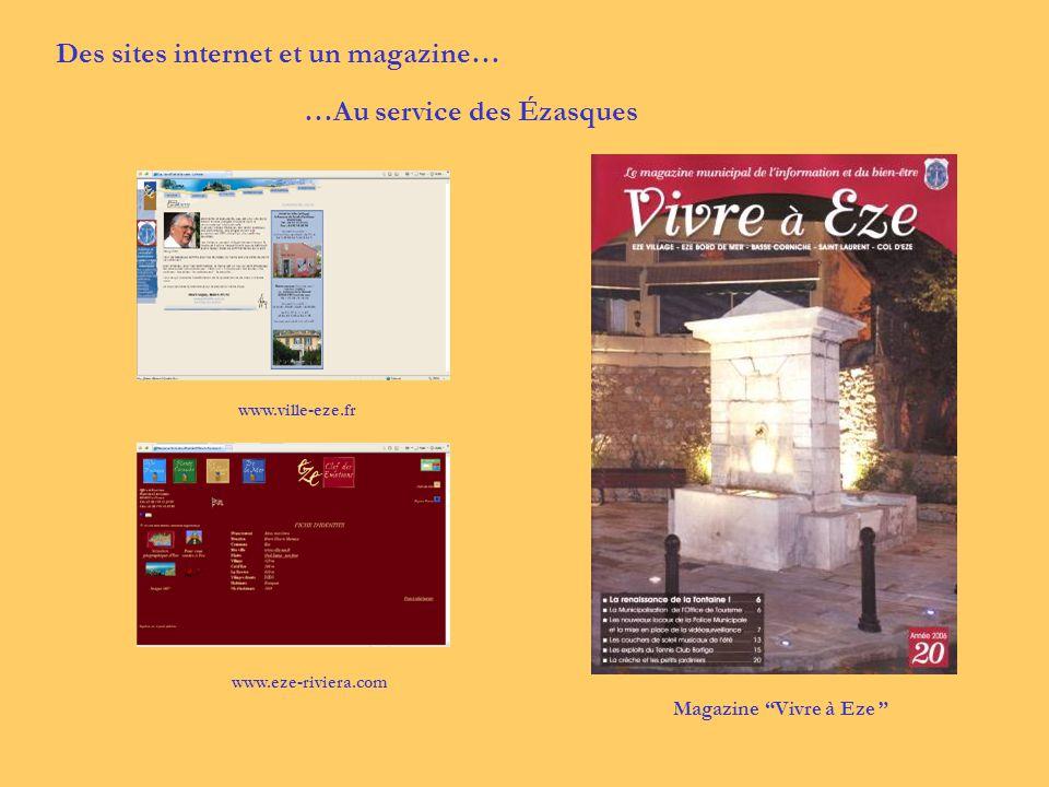 Des sites internet et un magazine… www.eze-riviera.com www.ville-eze.fr Magazine Vivre à Eze …Au service des Ézasques