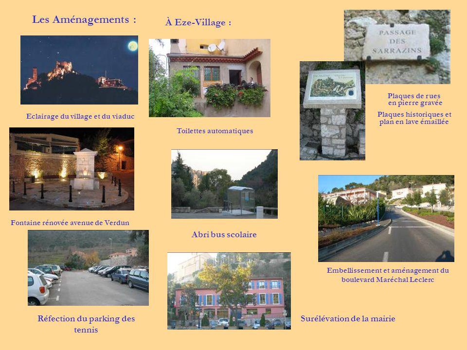 À Eze-Village : Fontaine rénovée avenue de Verdun Plaques de rues en pierre gravée Plaques historiques et plan en lave émaillée Eclairage du village e
