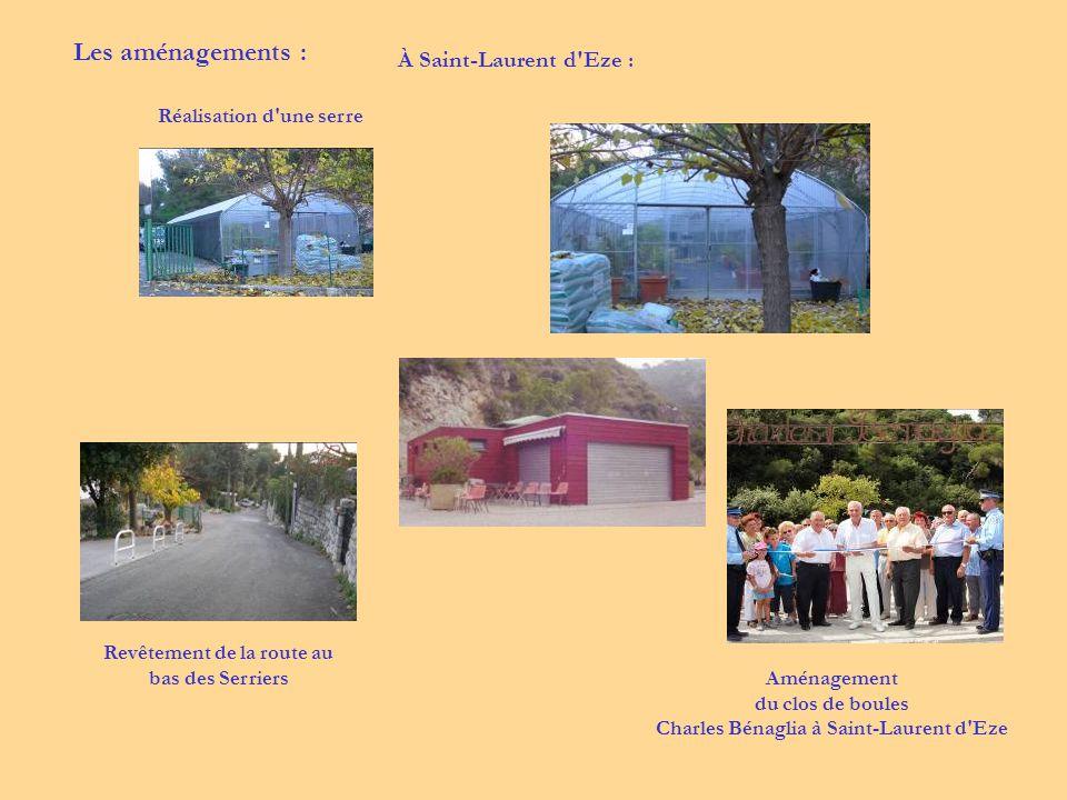 Aménagement du clos de boules Charles Bénaglia à Saint-Laurent d Eze À Saint-Laurent d Eze : Réalisation d une serre Revêtement de la route au bas des Serriers Les aménagements :