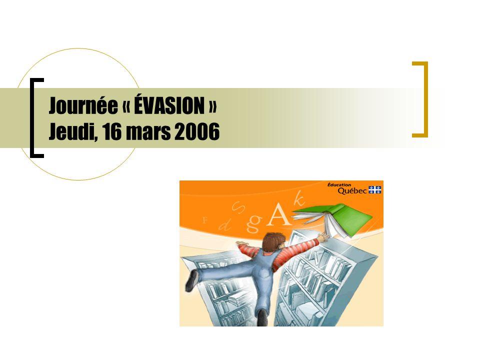 Journée « ÉVASION » Jeudi, 16 mars 2006
