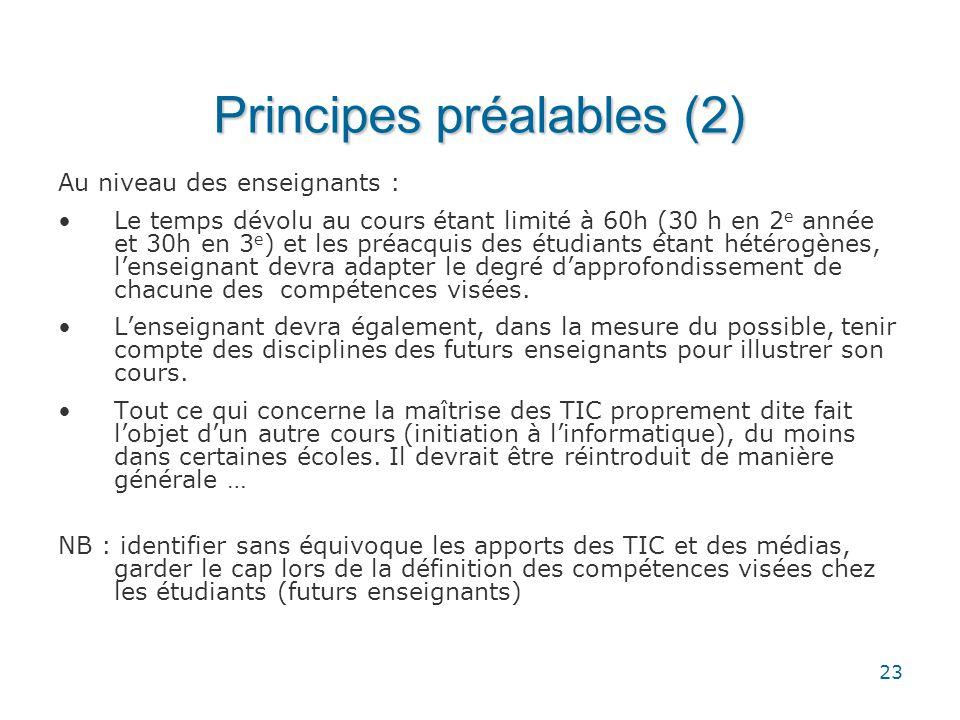 23 Principes préalables (2) Au niveau des enseignants : •Le temps dévolu au cours étant limité à 60h (30 h en 2 e année et 30h en 3 e ) et les préacqu
