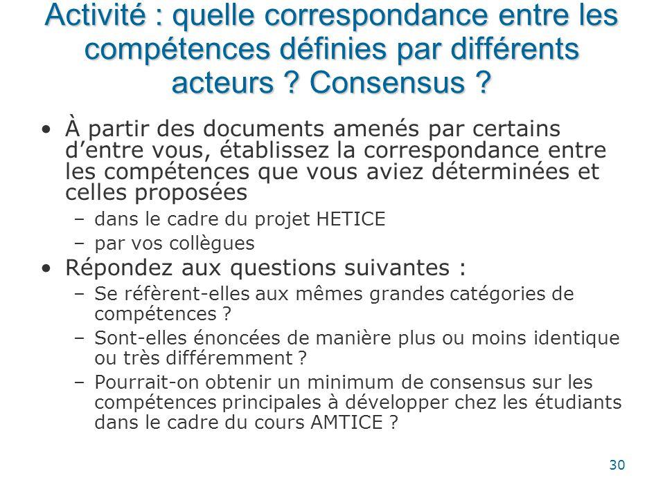 30 Activité : quelle correspondance entre les compétences définies par différents acteurs ? Consensus ? •À partir des documents amenés par certains d'