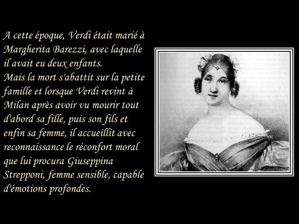 Verdi et Giuseppina Strepponi se rencontrèrent en 1839, alors que Giuseppina était la coqueluche de Milan et Verdi un jeune compositeur pratiquement i