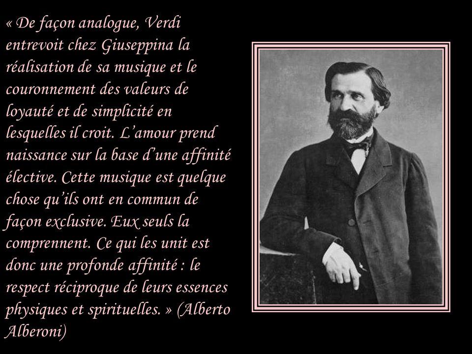 « Les difficultés de l'existence et les incompréhensions rencontrées pendant sa jeunesse avaient laissé à Verdi un caractère renfermé et taciturne. Sa