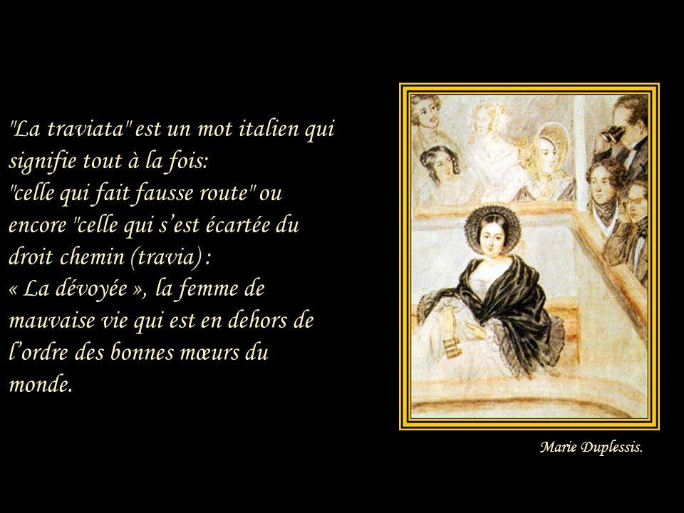 L'idylle parisienne prit fin, mais pas la « traviata » de la vie privée de Verdi. Comme les amants du roman de Dumas, Verdi et Giuseppina Strepponi se