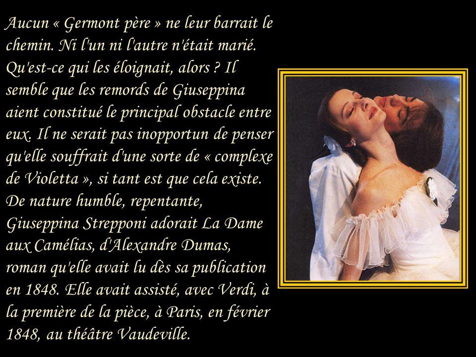 « Qui peut dire si elle est ou non ma femme ? » demande Verdi. Le fait est qu'en 1852, et pour quelques années encore, Giuseppina Strepponi n'était pa
