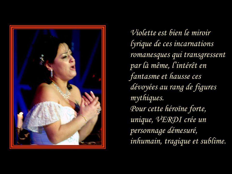 Violetta est une des plus pures figures sacrificielles du théâtre verdien: son sacrifice ne se concentre pas uniquement dans la grande scène avec le p