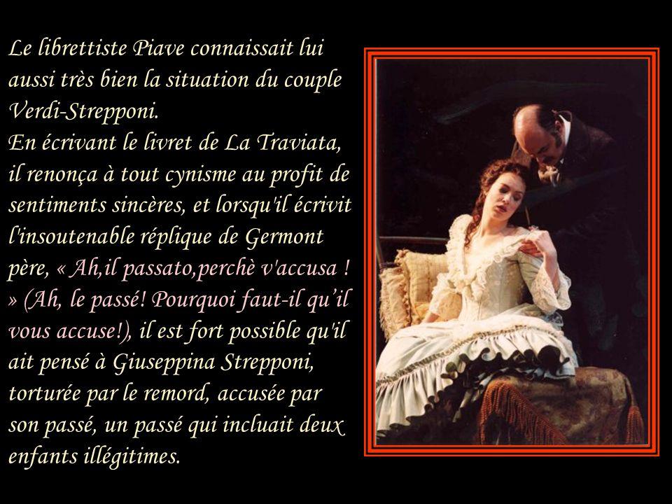 Giuseppina Strepponi participa à la préparation de La Traviata. Elle est sans doute responsable de son étroite affinité avec Violetta. Une lettre du 3