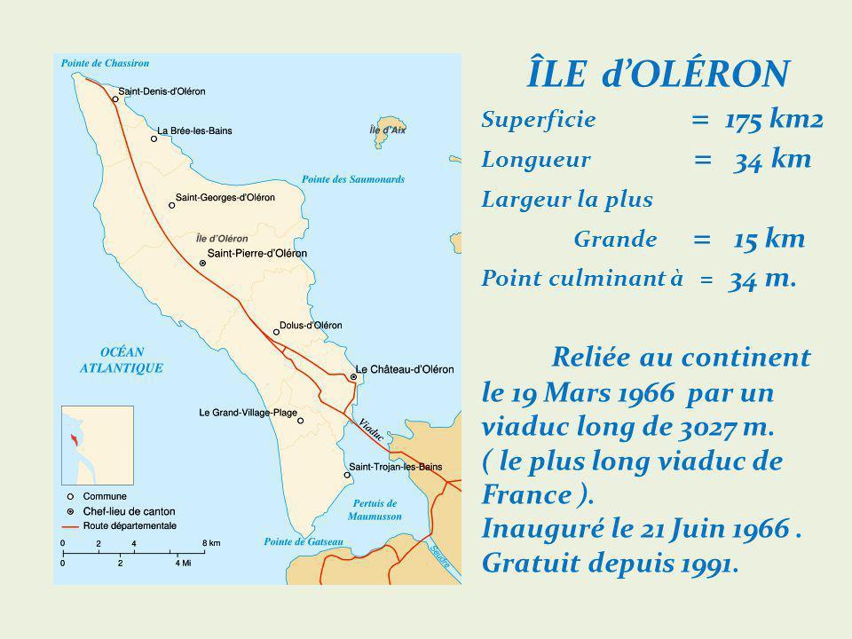 Î L E D ' O L É R O N Surnommée : LA LUMINEUSE Charente-Maritime FRANCE