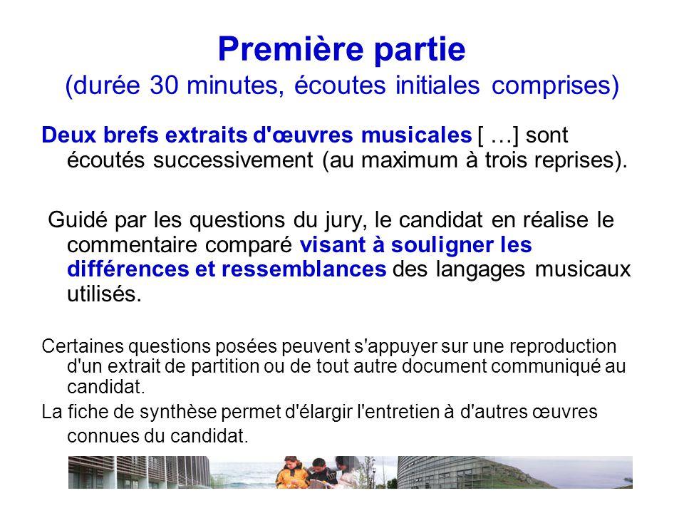 Première partie (durée 30 minutes, écoutes initiales comprises) Deux brefs extraits d œuvres musicales [ …] sont écoutés successivement (au maximum à trois reprises).