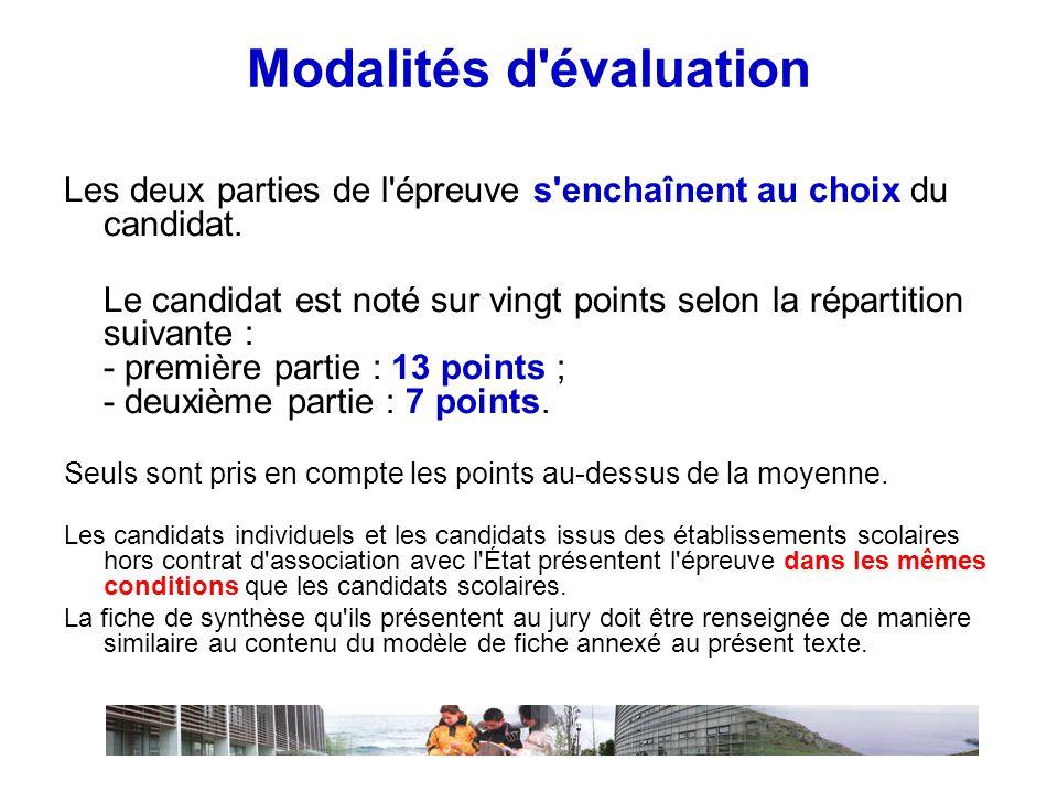 Modalités d évaluation Les deux parties de l épreuve s enchaînent au choix du candidat.