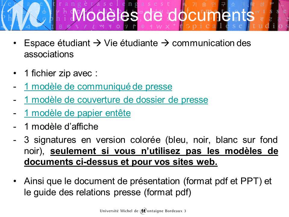 Modèles de documents •Espace étudiant  Vie étudiante  communication des associations •1 fichier zip avec : -1 modèle de communiqué de presse1 modèle