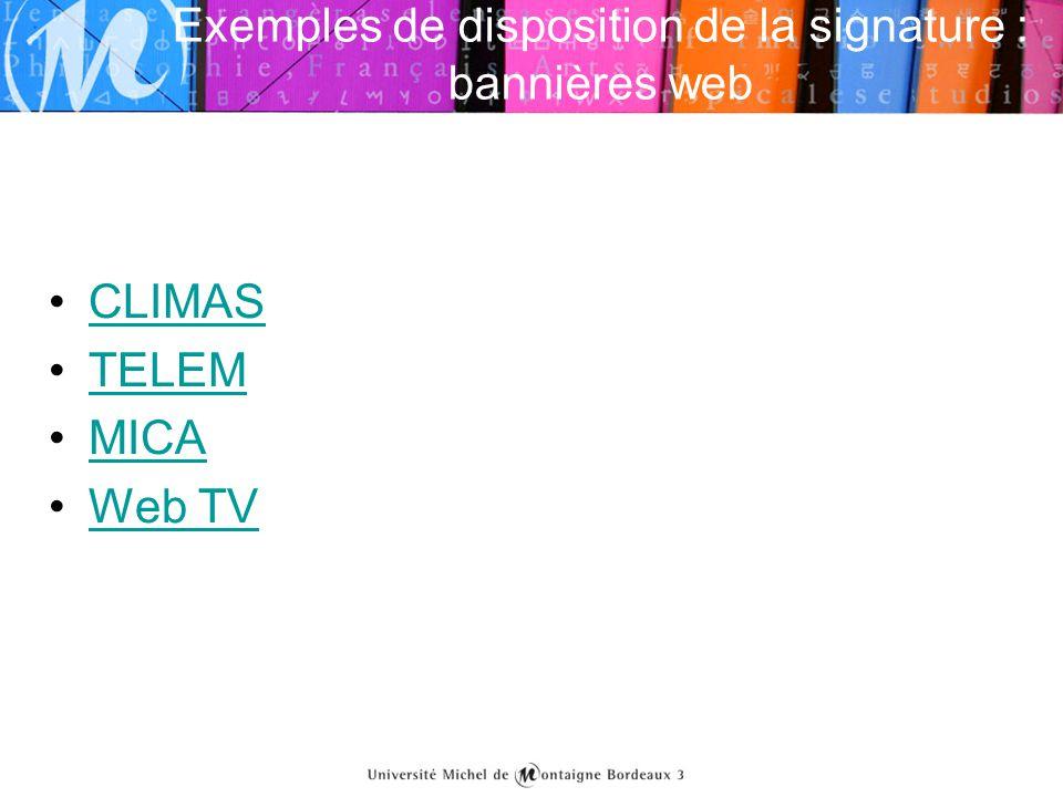 Exemples de disposition de la signature : bannières web •CLIMASCLIMAS •TELEMTELEM •MICAMICA •Web TVWeb TV