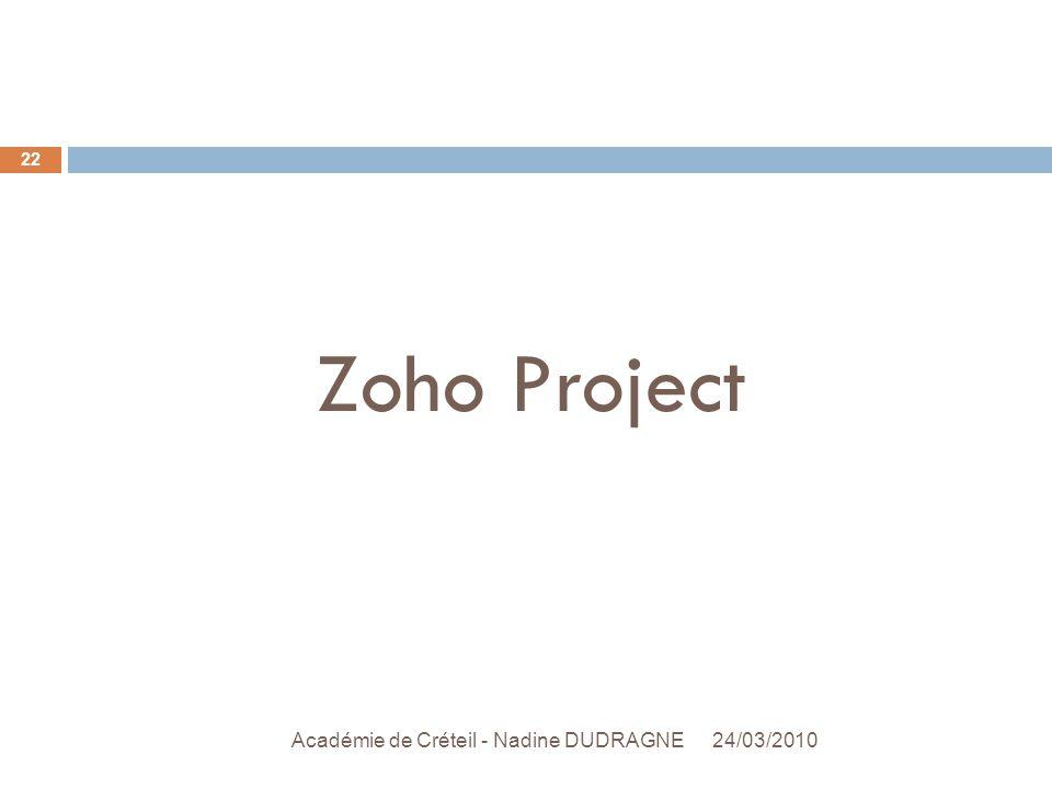 Zoho Project 24/03/2010 Académie de Créteil - Nadine DUDRAGNE 22