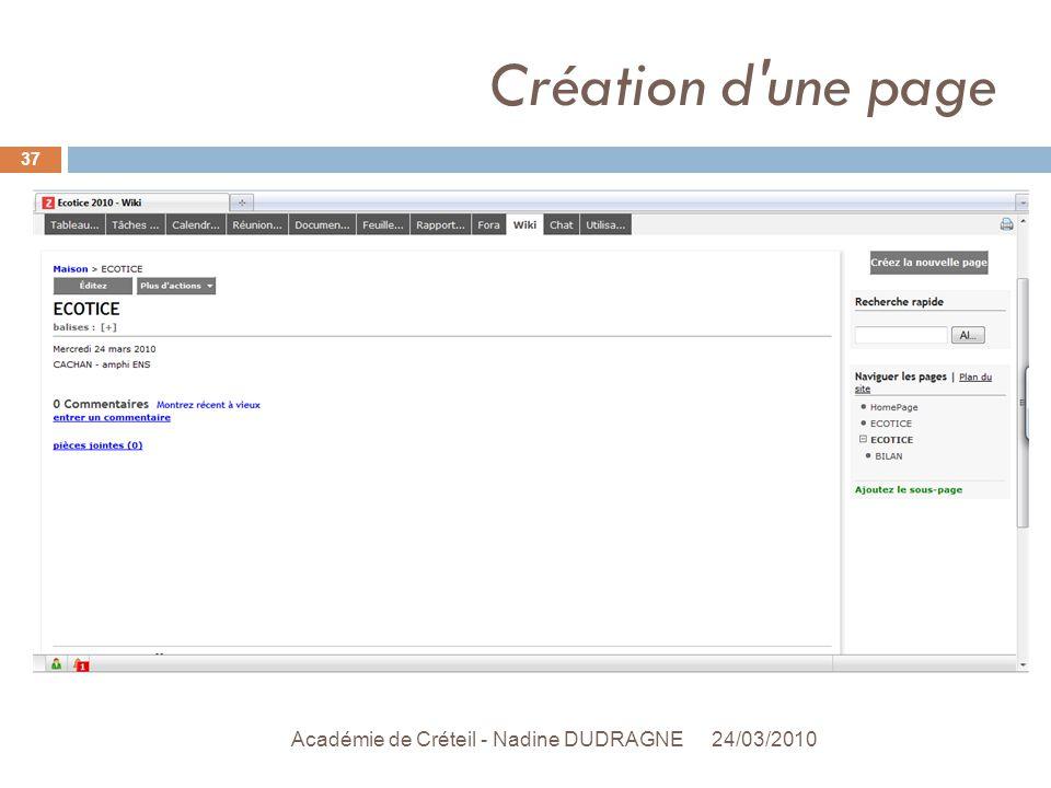 Création d une page 24/03/2010 Académie de Créteil - Nadine DUDRAGNE 37