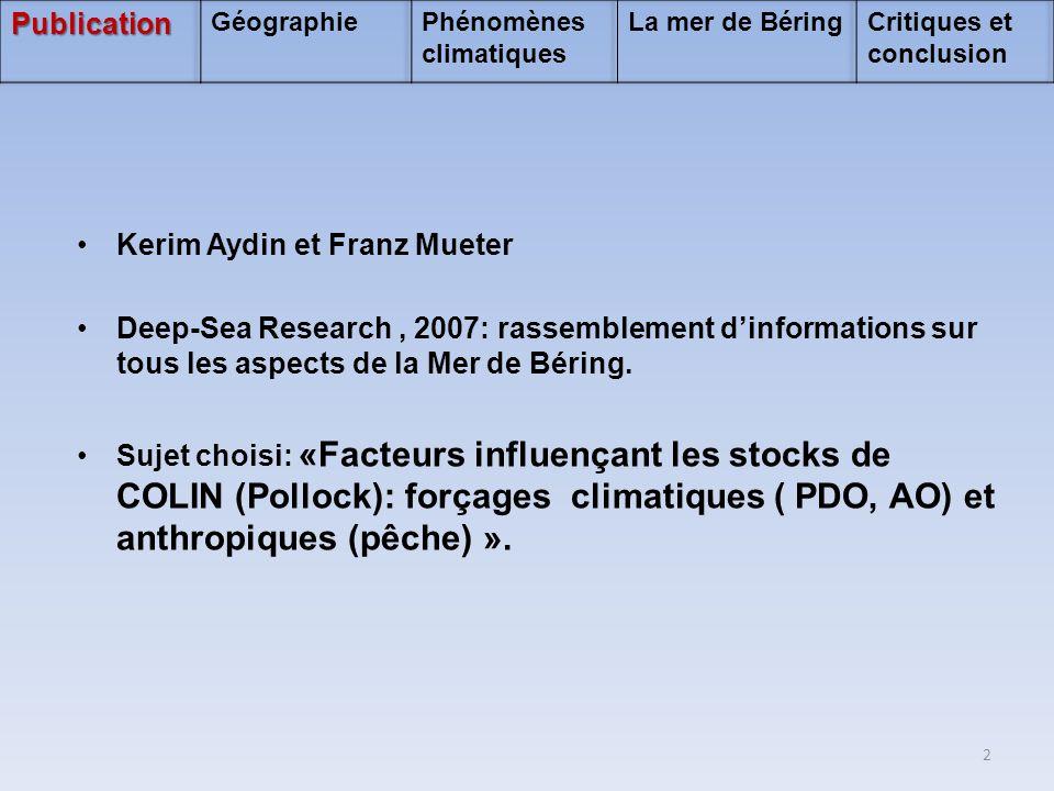 •Kerim Aydin et Franz Mueter •Deep-Sea Research, 2007: rassemblement d'informations sur tous les aspects de la Mer de Béring. •Sujet choisi: «Facteurs