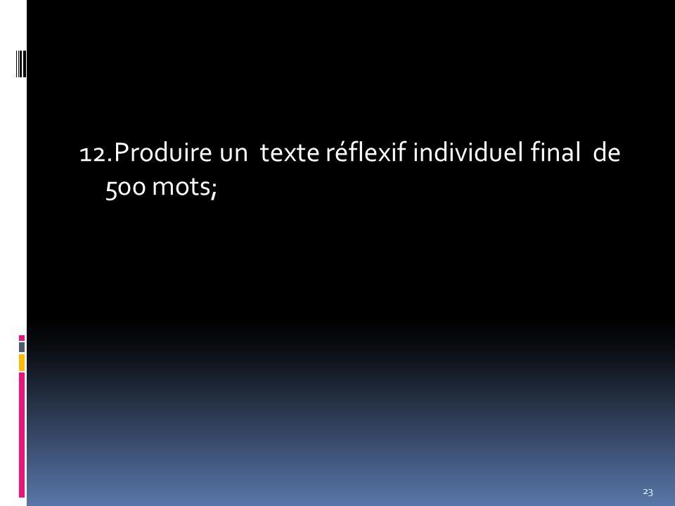 12.Produire un texte réflexif individuel final de 500 mots; 23