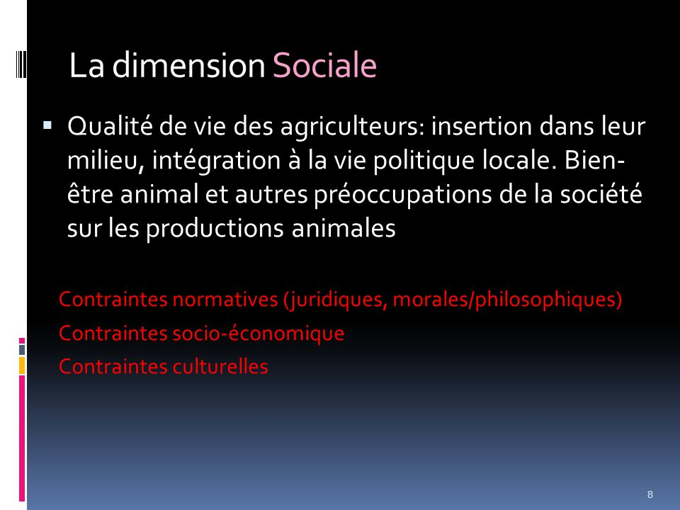 La dimension Sociale  Qualité de vie des agriculteurs: insertion dans leur milieu, intégration à la vie politique locale.