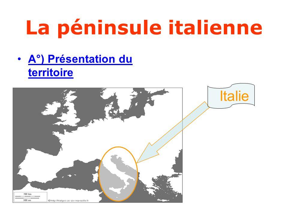 La péninsule italienne •A°) Présentation du territoire Italie