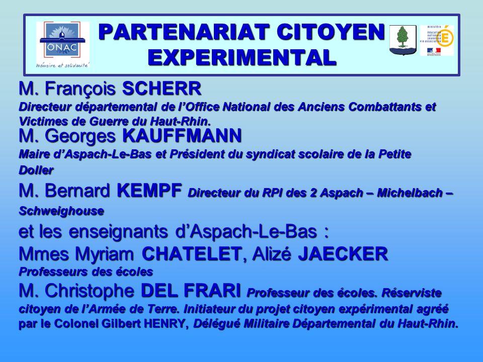 L'origine du projet Monsieur François SCHERR Directeur départemental de l'Office National des Anciens Combattants et Victimes de Guerre est à l'origine du partenariat citoyen expérimental entre l'ONACVG, la mairie d'Aspach–Le-Bas et les 3 classes de ce site pédagogique.