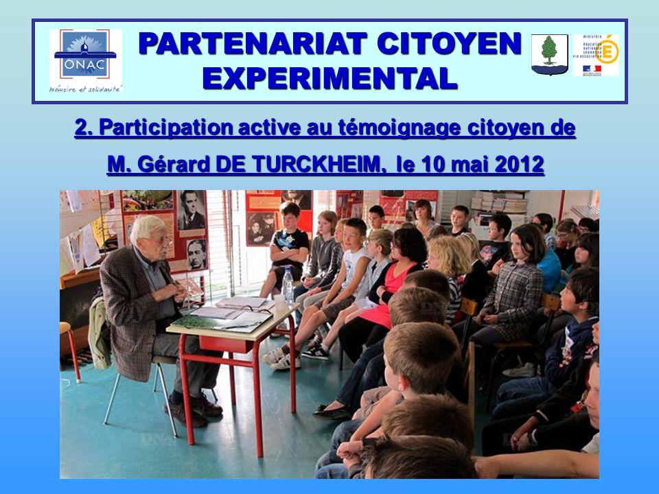 PARTENARIAT CITOYEN EXPERIMENTAL 2. Participation active au témoignage citoyen de M. Gérard DE TURCKHEIM, le 10 mai 2012