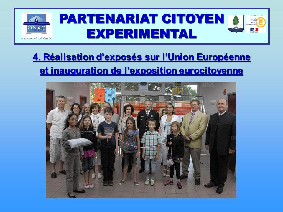 4. Réalisation d'exposés sur l'Union Européenne et inauguration de l'exposition eurocitoyenne PARTENARIAT CITOYEN EXPERIMENTAL