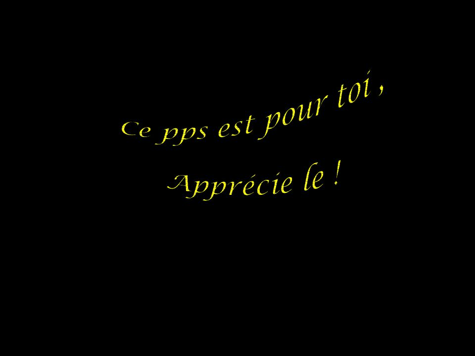 Ne pas cliquerMettre la musiqueEt Diaporama Automatique michel.lheuillier@orange.fr PPS.Michel présente....