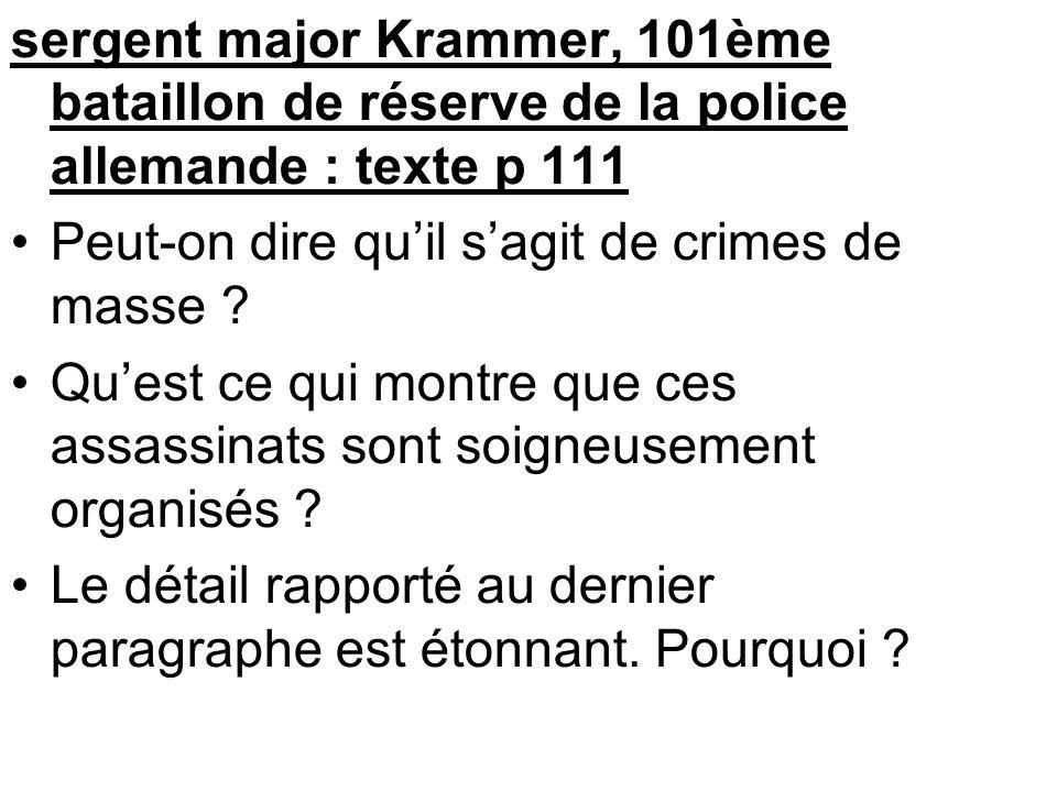 sergent major Krammer, 101ème bataillon de réserve de la police allemande : texte p 111 •Peut-on dire qu'il s'agit de crimes de masse ? •Qu'est ce qui