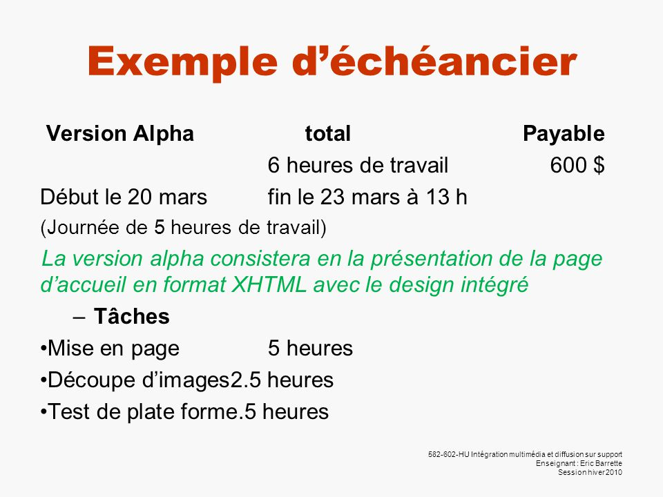 582-602-HU Intégration multimédia et diffusion sur support Enseignant : Eric Barrette Session hiver 2010 Exemple d'échéancier Version Alpha total Paya