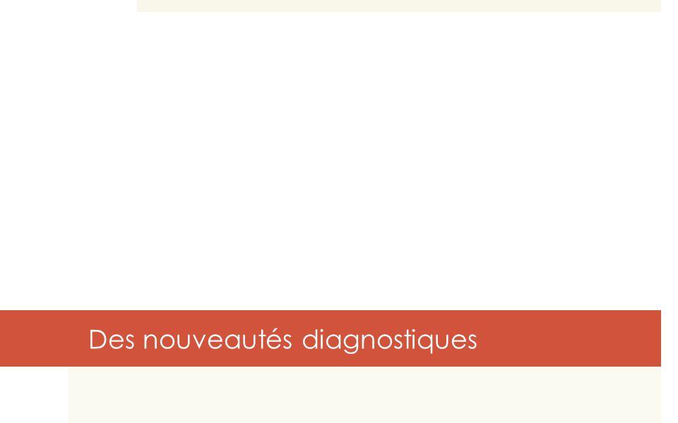 57 Des nouveautés diagnostiques