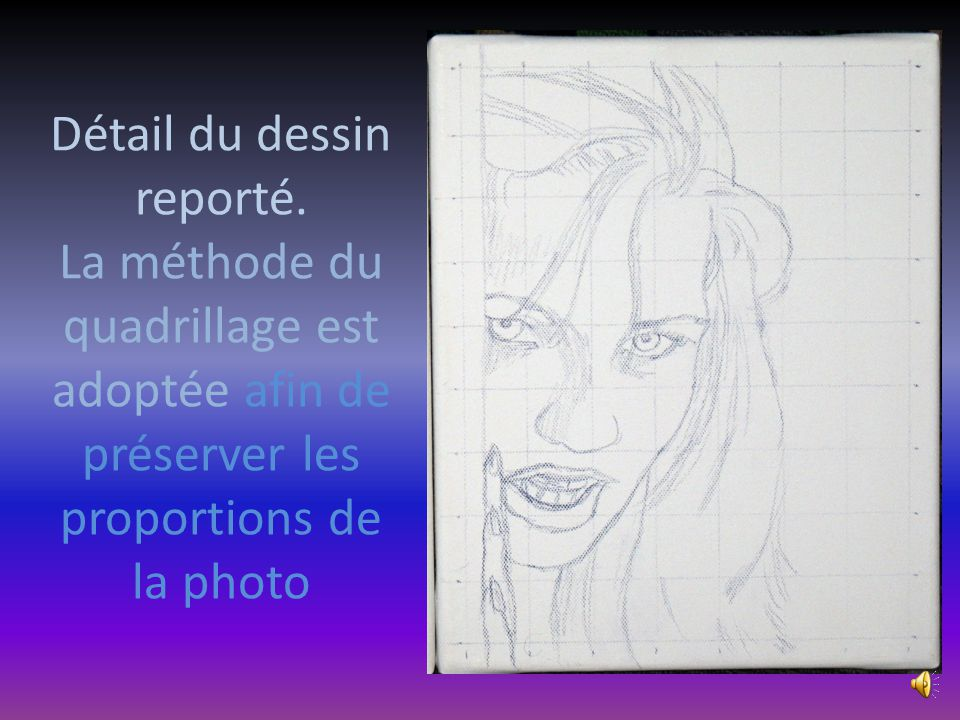 Report de la photo originale par un dessin sur la toile Le dessin est réalisé à laide d' un crayon de couleur pour éviter de salir la toile lors de la