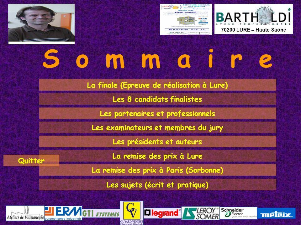 70200 LURE – Haute Saône Les sujets (écrit et pratique) Sommaire La finale (Epreuve de réalisation à Lure) Les 8 candidats finalistes Les partenaires