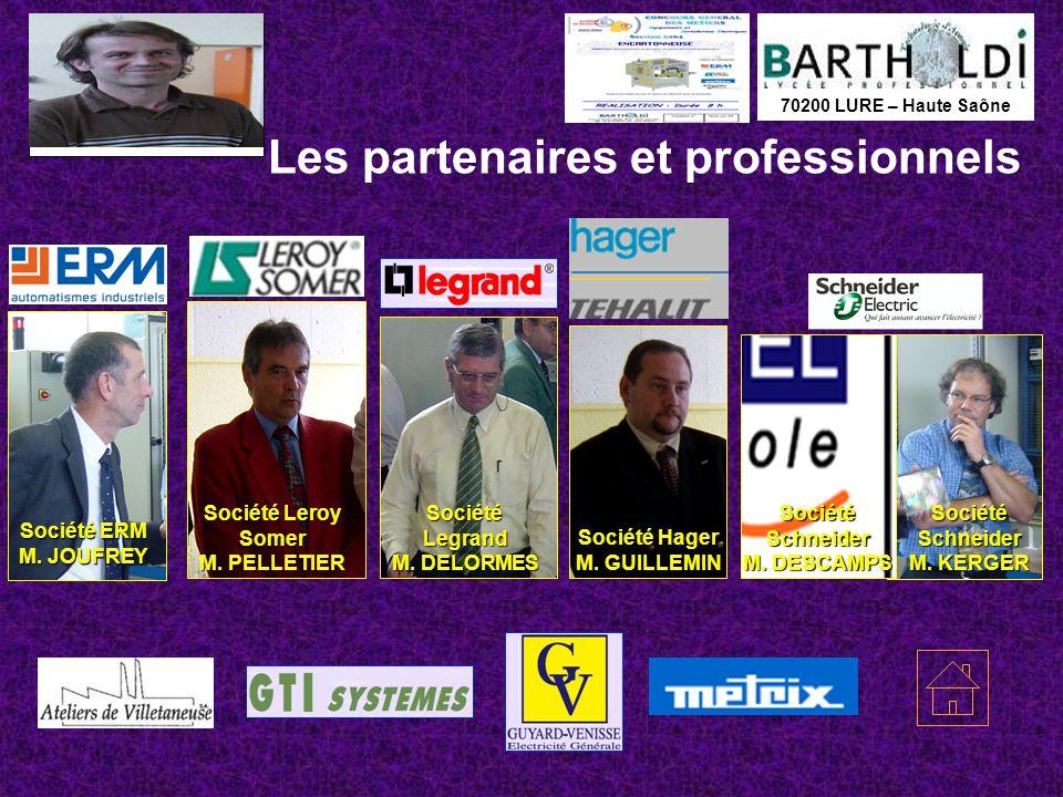 70200 LURE – Haute Saône Les partenaires et professionnels Société Leroy Somer M. PELLETIER Société ERM M. JOUFREY Société Schneider M. KERGER Société