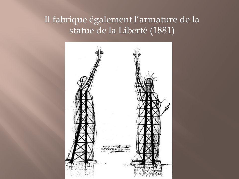 Il fabrique également l'armature de la statue de la Liberté (1881)