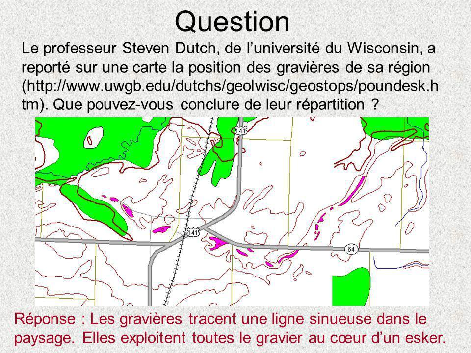 Question Le professeur Steven Dutch, de l'université du Wisconsin, a reporté sur une carte la position des gravières de sa région (http://www.uwgb.edu