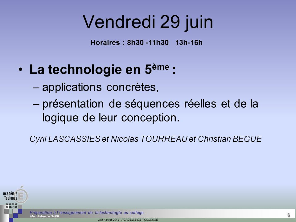 6 Séminaire « Définition de Produits » : méthodologie de définition d'une pièce GREC INITIALES Juin / juillet 2012– ACADEMIE DE TOULOUSE 6 Préparation