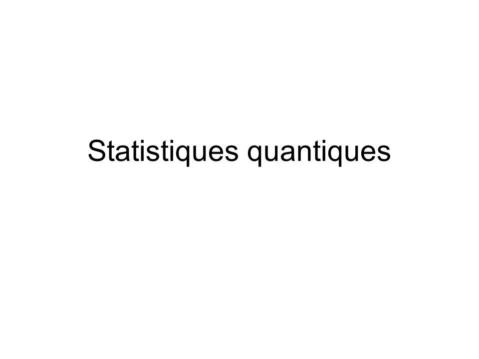 Calcul de W i FD g i sous-niveaux n i particules indiscernables nouvel état