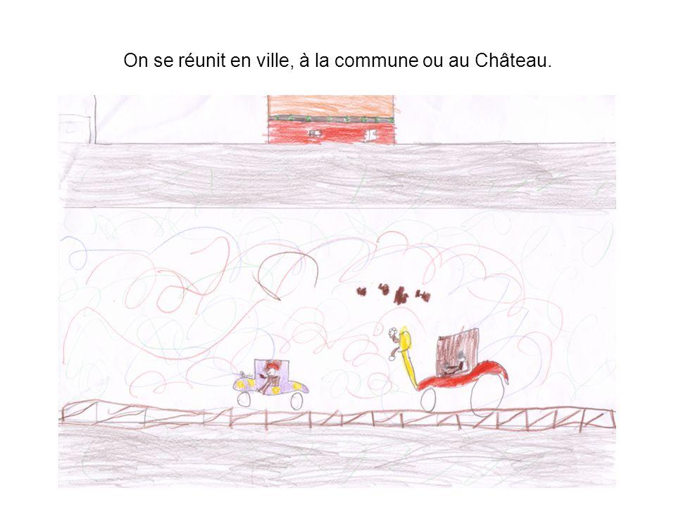 On se réunit en ville, à la commune ou au Château.