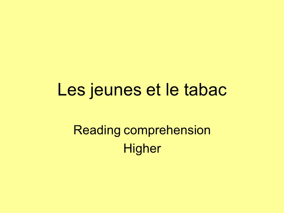 Les jeunes et le tabac Reading comprehension Higher