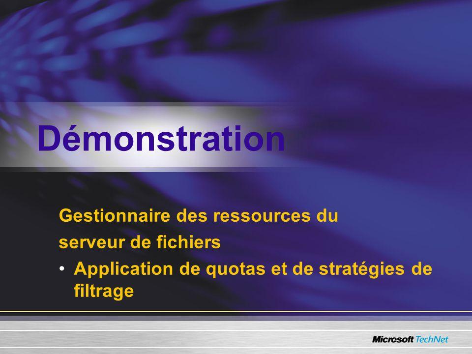 Gestionnaire des ressources du serveur de fichiers •Application de quotas et de stratégies de filtrage Démonstration