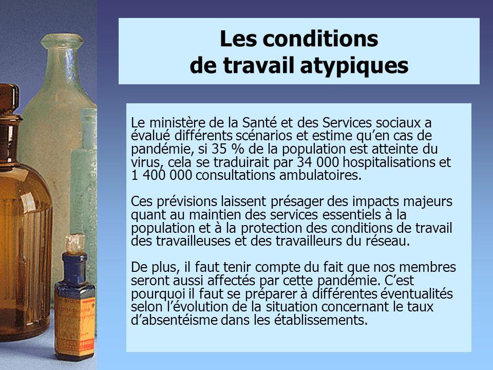 Les conditions de travail atypiques Le ministère de la Santé et des Services sociaux a évalué différents scénarios et estime qu'en cas de pandémie, si