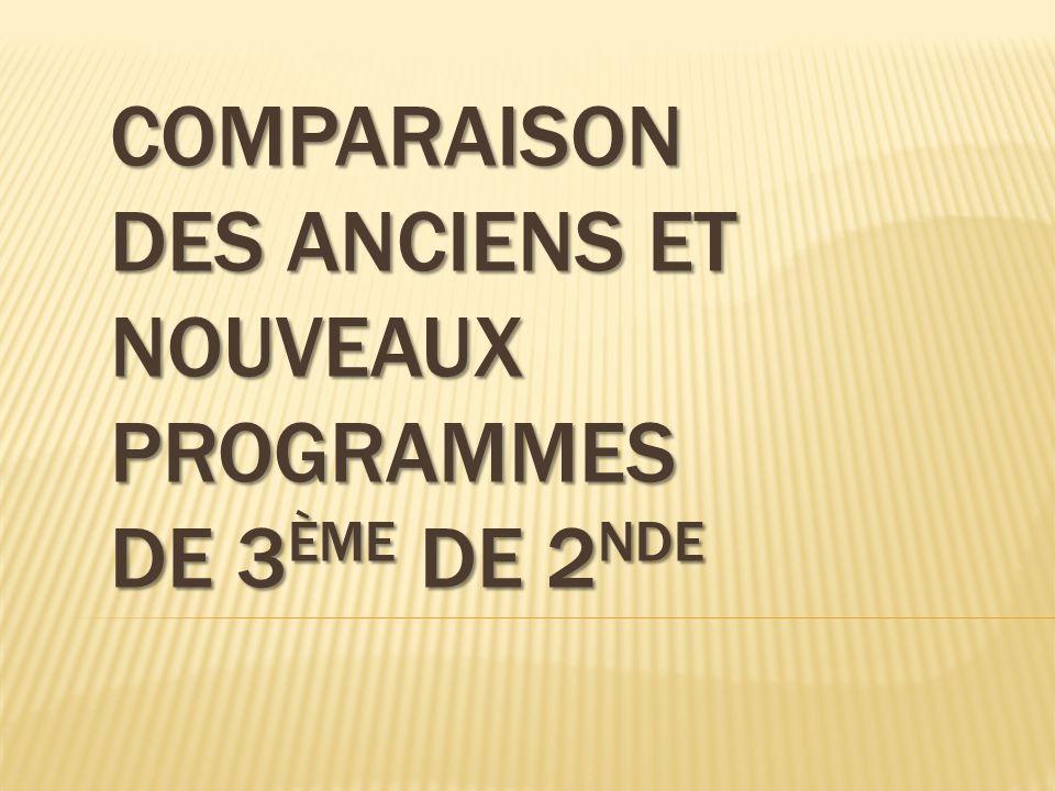 COMPARAISON DES ANCIENS ET NOUVEAUX PROGRAMMES DE 3 ÈME DE 2 NDE