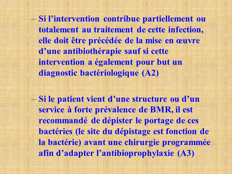 –Si l'intervention contribue partiellement ou totalement au traitement de cette infection, elle doit être précédée de la mise en œuvre d'une antibioth